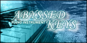 Abyssed Keys Acoustic Piano Instrument in Soundfont or WAV Samples for FL Studio, Reason, MPC, and more!